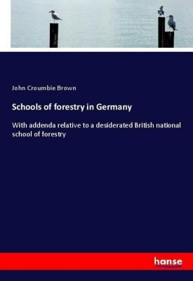 Schools of forestry in Germany, John Croumbie Brown