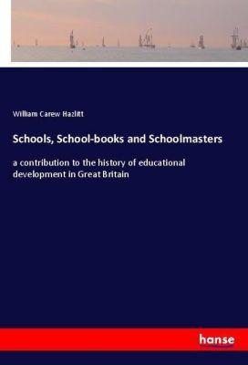 Schools, School-books and Schoolmasters, William Carew Hazlitt
