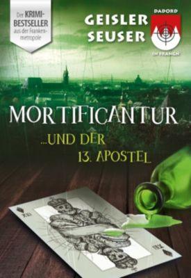 Schorsch Bachmeyer Krimi-Reihe: Mortificantur und der 13. Apostel, Roland Geisler, Julia Seuser