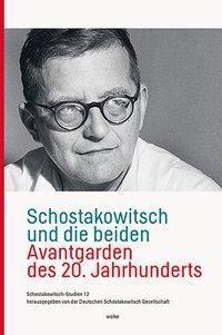 Schostakowitsch und die beiden Avantgarden des 20. Jahrhunderts
