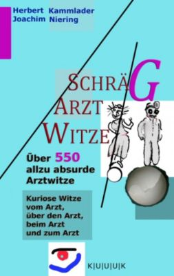 Schräg-Arzt-Witze, Herbert Kammlader, Joachim Niering