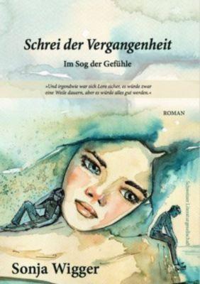 Schrei der Vergangenheit - Sonja Wigger |
