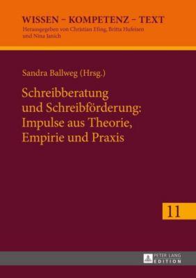 Schreibberatung und Schreibförderung: Impulse aus Theorie, Empirie und Praxis, Sandra Ballweg