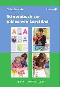 Schreibbuch zur inklusiven Lesefibel - Christel Manske |