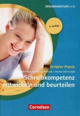 Schreibkompetenz entwickeln und beurteilen, Michael Becker-Mrotzek, Ingrid Böttcher
