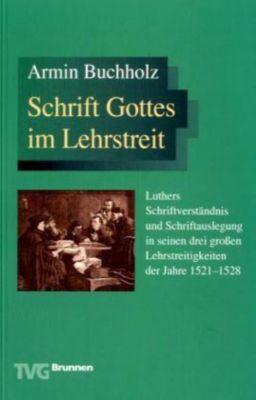 Schrift Gottes im Lehrstreit, Armin Buchholz