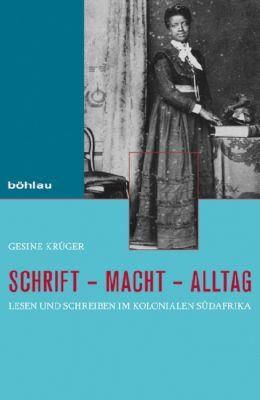 Schrift - Macht - Alltag, Gesine Krüger