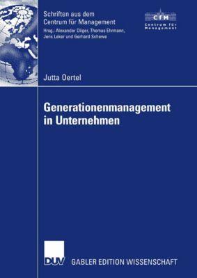 Schriften aus dem Centrum für Management (CfM): Generationenmanagement in Unternehmen, Jutta Oertel