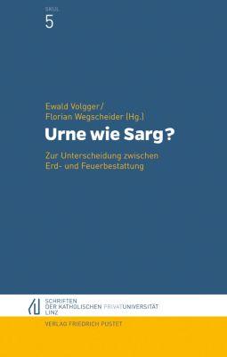 Schriften der Katholischen Privat-Universität Linz: Urne wie Sarg?
