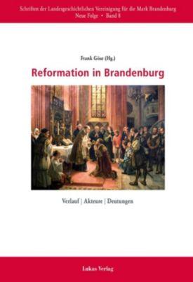 Schriften der Landesgeschichtlichen Vereinigung für die Mark Brandenburg, Neue Folge: Reformation in Brandenburg