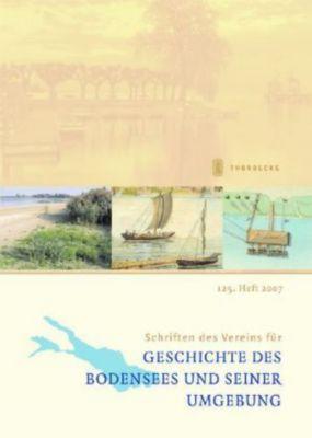 Schriften des Vereins für Geschichte des Bodensees und seiner Umgebung: H.125 2007