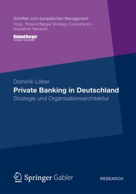 Schriften zum europäischen Management: Private Banking in Deutschland, Dominik Löber