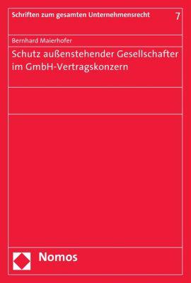 Schriften zum gesamten Unternehmensrecht: Schutz außenstehender Gesellschafter im GmbH-Vertragskonzern, Bernhard Maierhofer