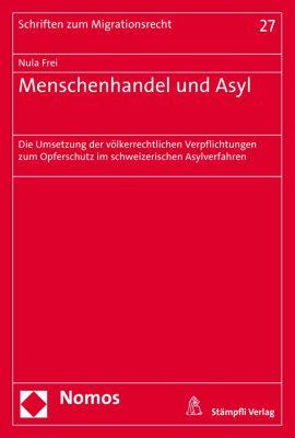 Schriften zum Migrationsrecht: Menschenhandel und Asyl, Nula Frei