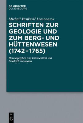 Schriften zur Geologie und zum Berg- und Hüttenwesen (1742-1765), Michail Vasil?evi? Lomonosov