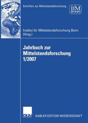 Schriften zur Mittelstandsforschung: Jahrbuch zur Mittelstandsforschung 1/2007