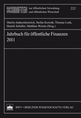 Schriften zur öffentlichen Verwaltung und öffentlichen Wirtschaft: Jahrbuch für öffentliche Finanzen 2011
