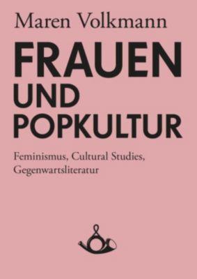 Schriften zur Popkultur: Frauen und Popkultur, Maren Volkmann