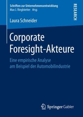 Schriften zur Unternehmensentwicklung: Corporate Foresight-Akteure, Laura Schneider