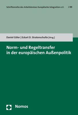 Schriftenreihe des Arbeitskreises Europäische Integration e.V.: Norm- und Regeltransfer in der europäischen Außenpolitik