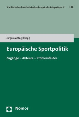 Schriftenreihe des Arbeitskreises Europäische Integration e.V.: Europäische Sportpolitik