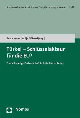 Schriftenreihe des Arbeitskreises Europäische Integration e.V.: Türkei - Schlüsselakteur für die EU?