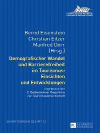 Schriftenreihe Des Instituts Fuer Management Und Tourismus (Imt): Demografischer Wandel und Barrierefreiheit im Tourismus