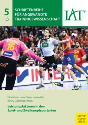 Schriftenreihe für Angewandte Trainingswissenschaft: Leistungsfaktoren in den Spiel- und Zweikampfsportarten, Dirk Büsch, Ronny Lüdemann, Hans-Dieter Heinisch