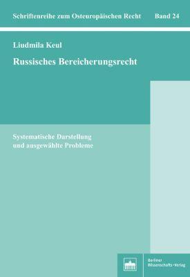 Schriftenreihe zum Osteuropäischen Recht: Russisches Bereicherungsrecht, Liudmila Keul