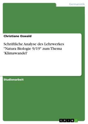 Schriftliche Analyse des Lehrwerkes Natura Biologie 9/19 zum Thema 'Klimawandel', Christiane Oswald