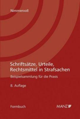 Schriftsätze, Urteile, Rechtsmittel in Strafsachen (f. Österreich) - Rainer J. Nimmervoll |