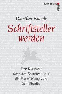 Schriftsteller werden - Dorothea Brande |