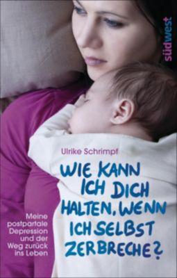 Schrimpf, U: Wie kann ich dich halten, Ulrike Schrimpf