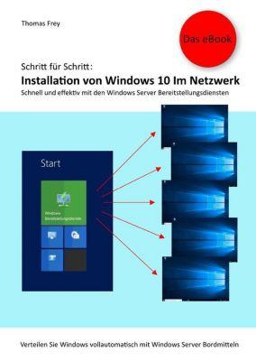 Schritt für Schritt: Installation von Windows 10 im Netzwerk, Thomas Frey