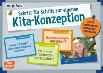 Schritt für Schritt zur eigenen Kita-Konzeption - Margit Franz |