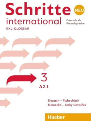 Schritte international Neu - Deutsch als Fremdsprache: .3 Glossar XXL Deutsch-Tschechisch - Nemecko-ceský slovnícek