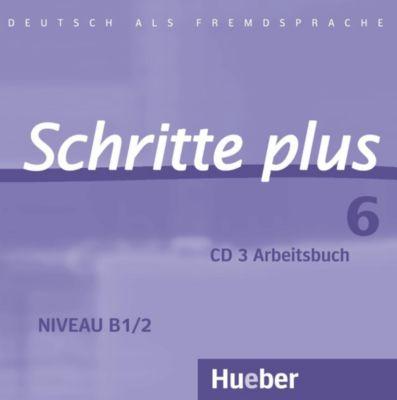 Schritte plus - Deutsch als Fremdsprache: Bd.6 Audio-CD zum Arbeitsbuch, Barbara Gottstein-Schramm, Susanne Kalender, Isabel Krämer-Kienle, Anne Robert