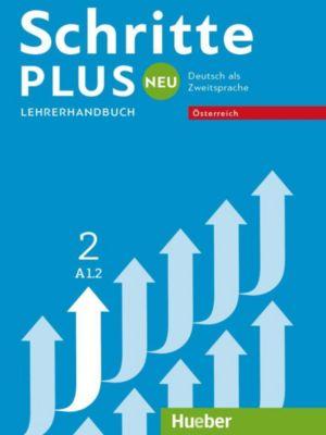 Schritte plus Neu - Deutsch als Zweitsprache, Ausgabe Österreich: Bd.2 A1.2 - Lehrerhandbuch, Susanne Kalender, Petra Klimaszyk, Isabel Krämer-Kienle