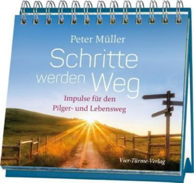 Schritte werden Weg - Peter Müller |