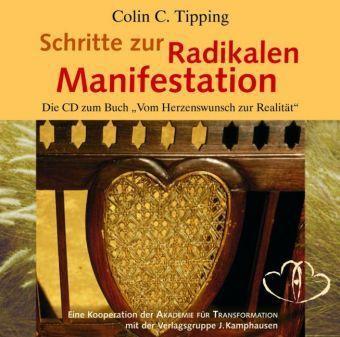 Schritte zur Radikalen Manifestation, 1 Audio-CD, Colin C. Tipping