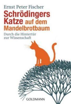 Schrödingers Katze auf dem Mandelbrotbaum, Ernst P. Fischer
