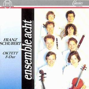 Schubert,franz: Oktett F-dur, Ensemble Acht