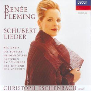Schubert: Lieder - Ave Maria, Die Forelle, Heidenröslein, Gretchen am Spinnrade, Der Tod und das Mä, Renee Fleming, Christoph Eschenbach
