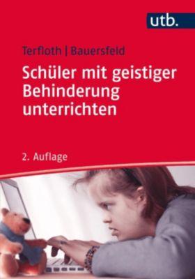 Schüler mit geistiger Behinderung unterrichten, Karin Terfloth, Sören Bauersfeld