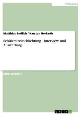 Schülerstreitschlichtung - Interview und Auswertung, Matthias Endlich, Karsten Herfarth