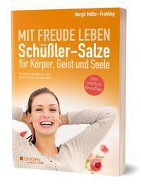 Schüßler-Salze für Körper, Geist und Seele - Margit Müller-Frahling |