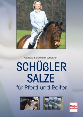 Schüßler-Salze für Pferd und Reiter, Claudia Bergmann-Scholvien