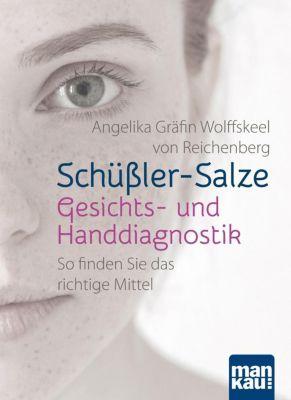 Schüßler-Salze - Gesichts- und Handdiagnostik - Angelika Gräfin Wolffskeel von Reichenberg |