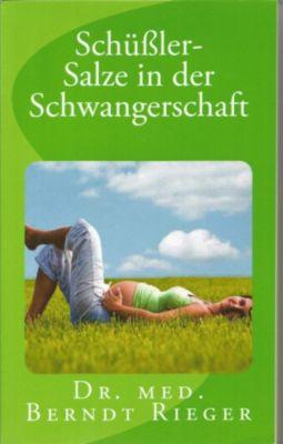 Schüssler-Salze in der Schwangerschaft, Berndt Rieger