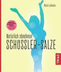 Schüßler-Salze - Natürlich abnehmen - Maria Lohmann |